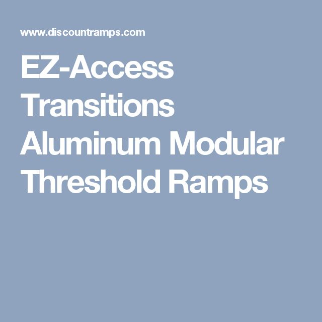 EZ-Access Transitions Aluminum Modular Threshold Ramps