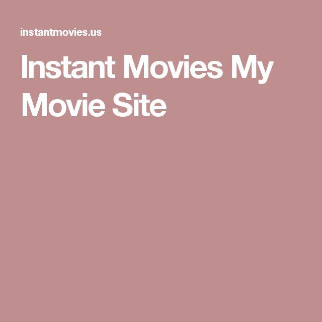 Instant Movies My Movie Site