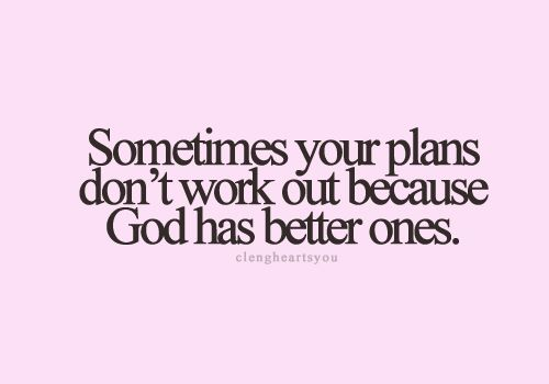 : Thoughts, God Plans, Inspiration, Life, Christian Quotes, Work Outs, Truths, So True, Better Plans