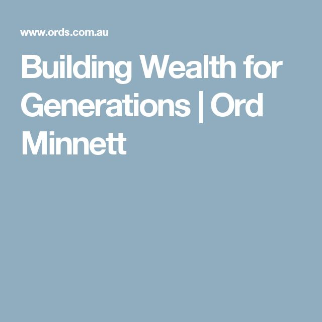 Building Wealth for Generations | Ord Minnett
