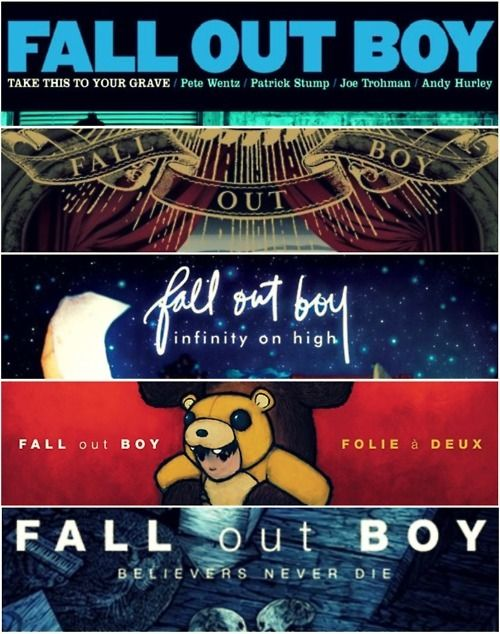 Take This To Your Grave / From Under The Cork Tree / Infinity On High / Folie à Deux / Believers Never Die - The albums of Fall Out Boy.