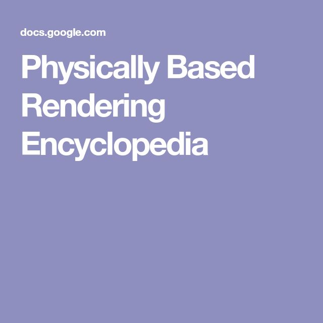 Physically Based Rendering Encyclopedia