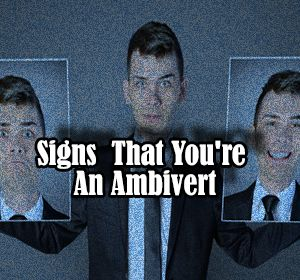 Ex of Introvert: Signs That You're An Ambivert