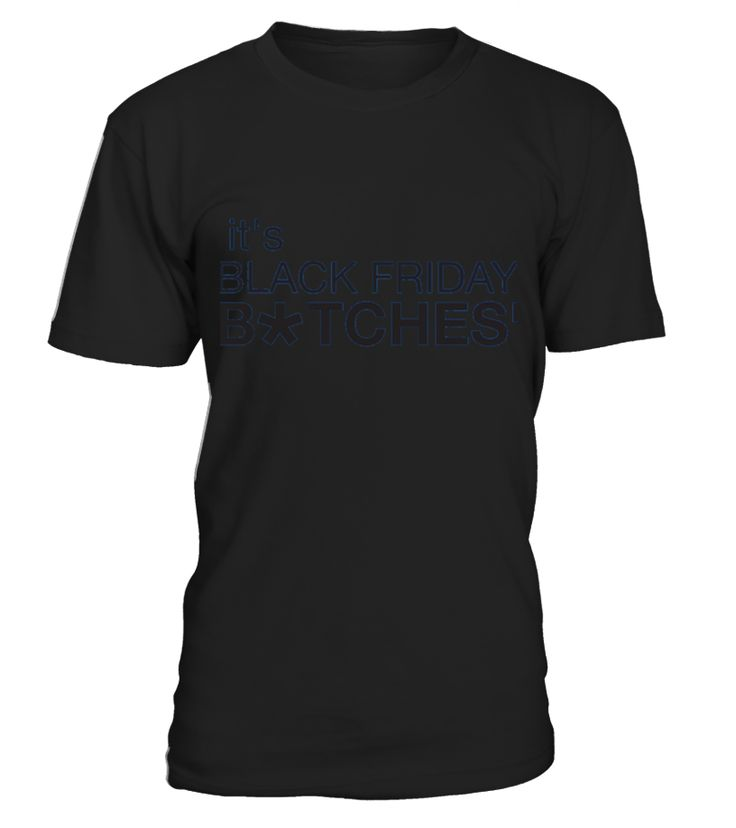 It S Black Friday Btches Black Friday Shopping Day T shirt  Funny Black Friday T-shirt, Best Black Friday T-shirt