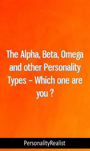 The Alpha, Beta, Omega and other Personality Types – Which one are