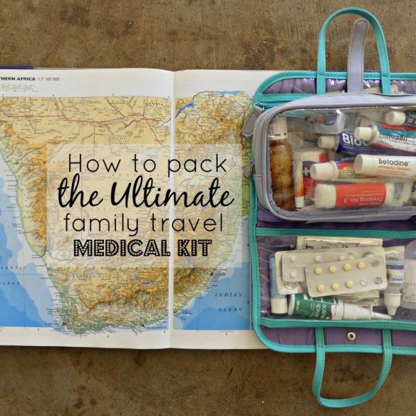 What to include in your travel medical kit, when traveling with teenagers and older kids.