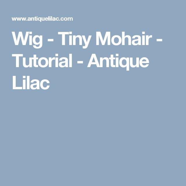 Wig - Tiny Mohair - Tutorial - Antique Lilac