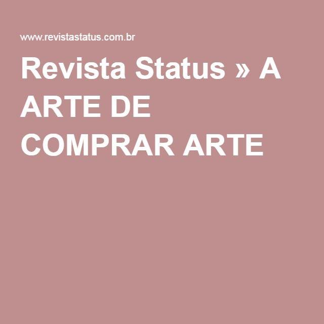 Revista Status » A ARTE DE COMPRAR ARTE