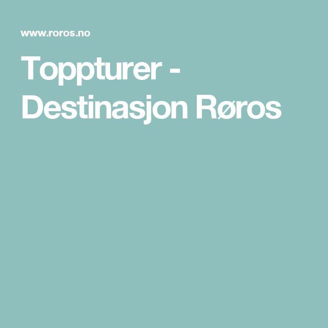 Toppturer - Destinasjon Røros
