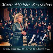 Chante Noël (Chante Noël avec le Choeur de l'Armée Rouge) marie Michèle Desrosiers