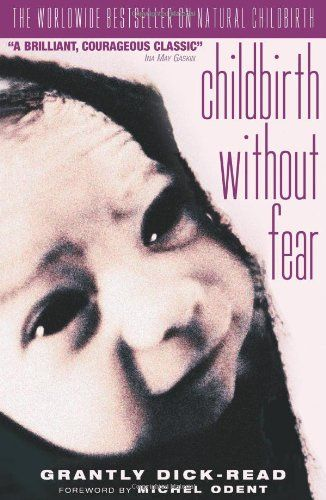 Bestseller Books Online Childbirth without Fear: The Principles and Practice of Natural Childbirth (Import) Grantly Dick-Read $12.21  - http://www.ebooknetworking.net/books_detail-0953096467.html