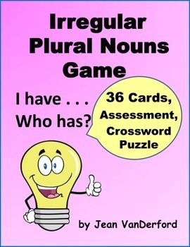 Irregular Plural Nouns GAME:  I have . . . Who has?  36 cards give Irregular Plural Noun practice to help improve vocabulary and spelling with a noun game to make learning fun in an easy and quick review. Please take a look at the  PREVIEW of Irregular Plural Nouns  GAME: I have . . .