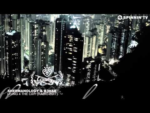 Shermanology & R3hab - Living 4 The City (Radio Edit)
