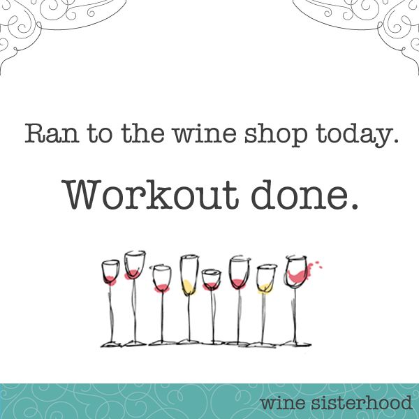 Does running to the #wine shop count as a workout? #winesister