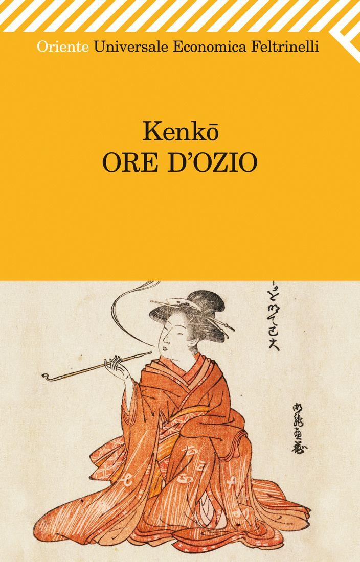 "Kenkō, ""Ore d'ozio"", Universale Economica Oriente."