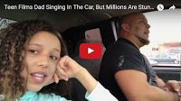 Teen Films Dad Singing In The Car, But Millions Are Stunned By What She Captures