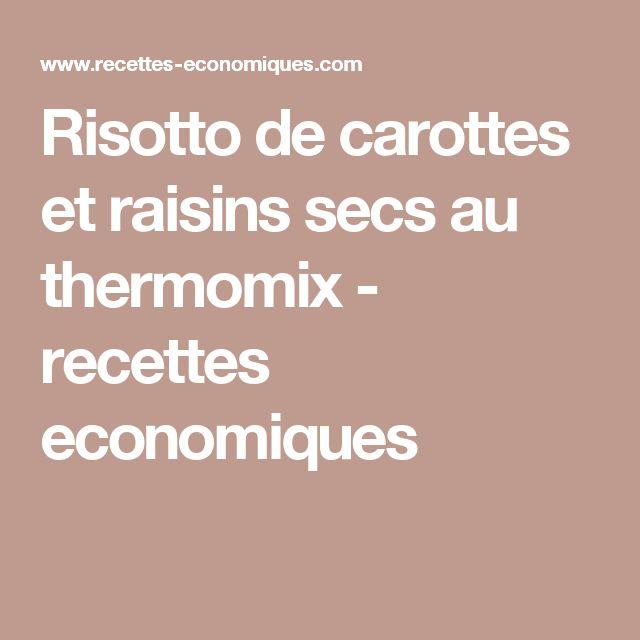 Risotto de carottes et raisins secs au thermomix - recettes economiques
