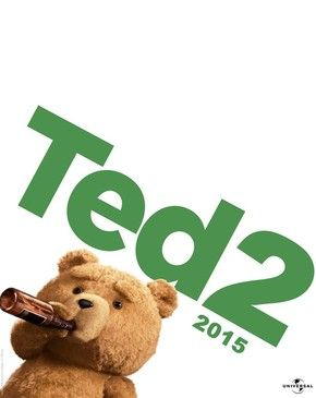 Ted 2. Release date: June 26, 2015 (USA)