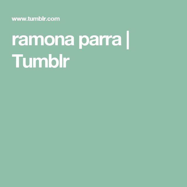 ramona parra | Tumblr