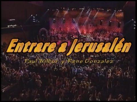 Entrare a Jerusalem ( Paul wilbur y Rene Gonzalez ) - YouTube