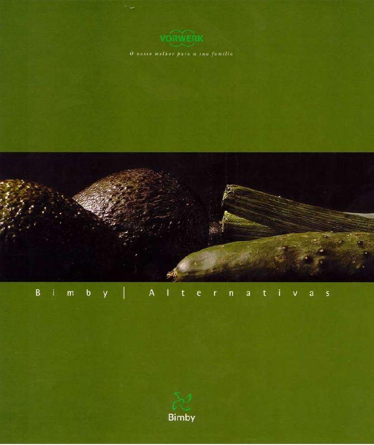 143 best images about livros e revistas bimby on pinterest biscotti torte and regional - Alternativas thermomix ...