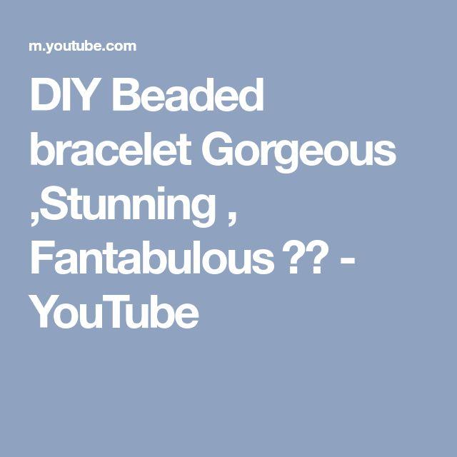 DIY Beaded bracelet Gorgeous ,Stunning , Fantabulous ♀️ - YouTube