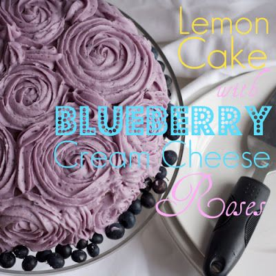Lemon Cake With Blueberry Cream Cheese Roses ~ Mmm...is for Mommy