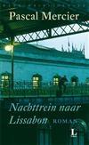 Libris   Nachttrein naar Lissabon   Pascal Mercier   9789028425101   Vertaalde literaire roman, novelle