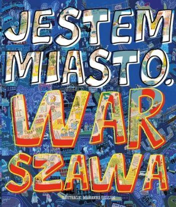 """""""Jestem miasto. Warszawa"""" to nie tylko atrakcyjna, rozwijająca książka dla dzieci, ale także zaproszenie do zabawy dla czytelników w każdym wieku. Lektura obowiązkowa dla warszawiaków, jak również zna..."""