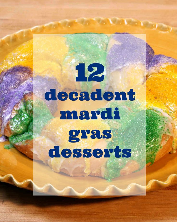 From king cake to bananas Foster, these decadent desserts will definitely get your Mardi Gras party started on a sweet note.