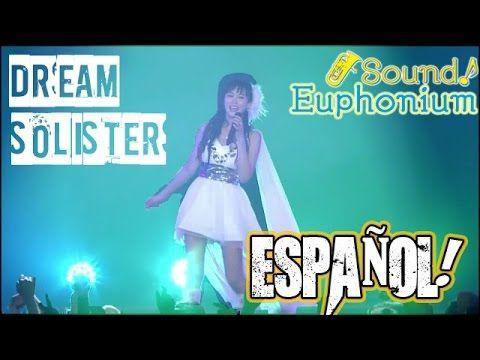 DREAM SOLISTER-Hibike Euphonium temporada 1 opening //SUBTITULOS ESPAÑOL//