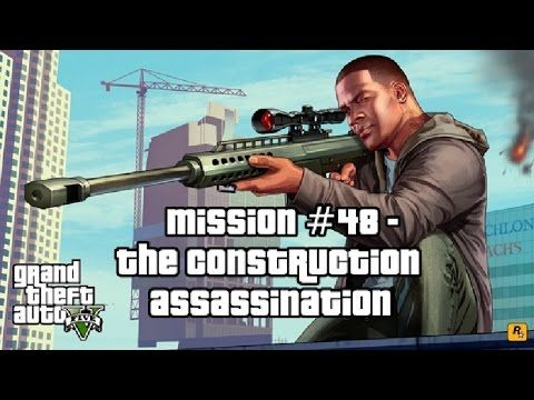 GTA 5 - Mission #48 - The Construction Assassination