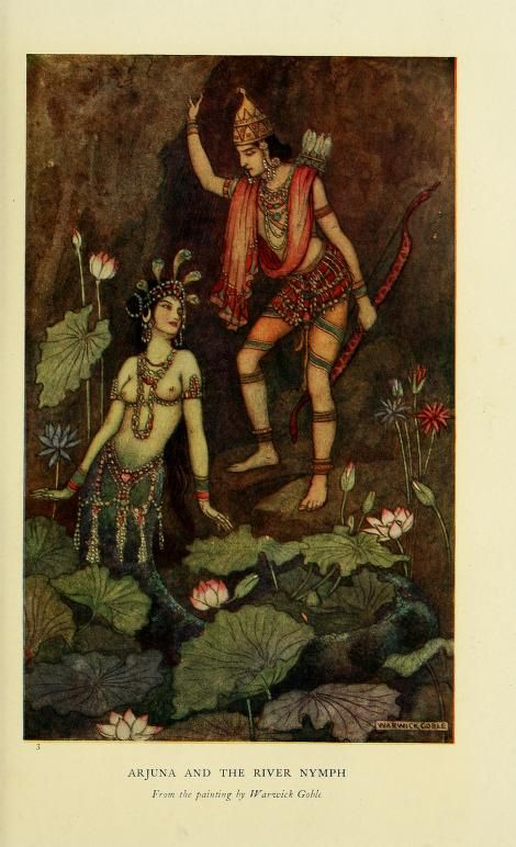 Indian myth and legend (1913)  Illustrations by Warwick Goble    Arjuna and the river nymph