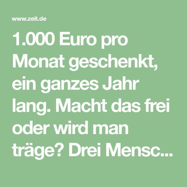 1.000 Euro pro Monat geschenkt, ein ganzes Jahr lang. Macht das frei oder wird man träge? Drei Menschen, die ein bedingungsloses Grundeinkommen gewonnen haben, erzählen.