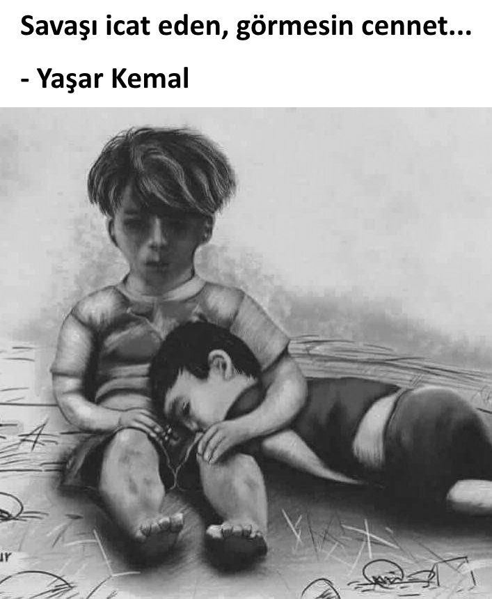 Savaşı icat eden, görmesin cennet... - Yaşar Kemal #sözler #anlamlısözler #güzelsözler #manalısözler #özlüsözler #alıntı #alıntılar #alıntıdır #alıntısözler #şiir