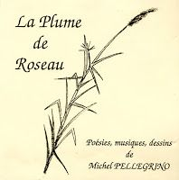 La Plume de Roseau, livre-CD de Michel Pellegrino. Musiques, poésies et dessins à la Canne de Provence.