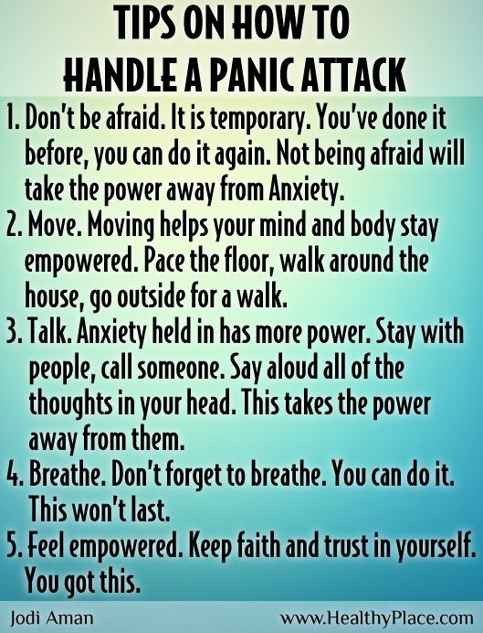 Here are tips on how to handle a panic attack - from Jodi Aman, author of the Anxiety-Schmanxiety blog.  Did you know 6 million, 2.7% of Americans, have Panic Disorder. Women are twice as likely to be affected as men. Panic Disorder has a very high comorbidity rate with major depression.