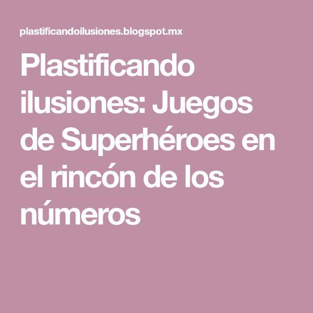 Plastificando ilusiones: Juegos de Superhéroes en el rincón de los números