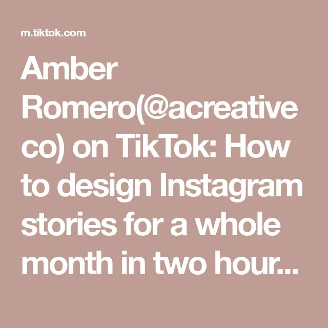 Amber Romero Acreativeco On Tiktok How To Design Instagram Stories For A Whole Month In Two Hours Canva Instagramstori Instagram Story Instagram Design