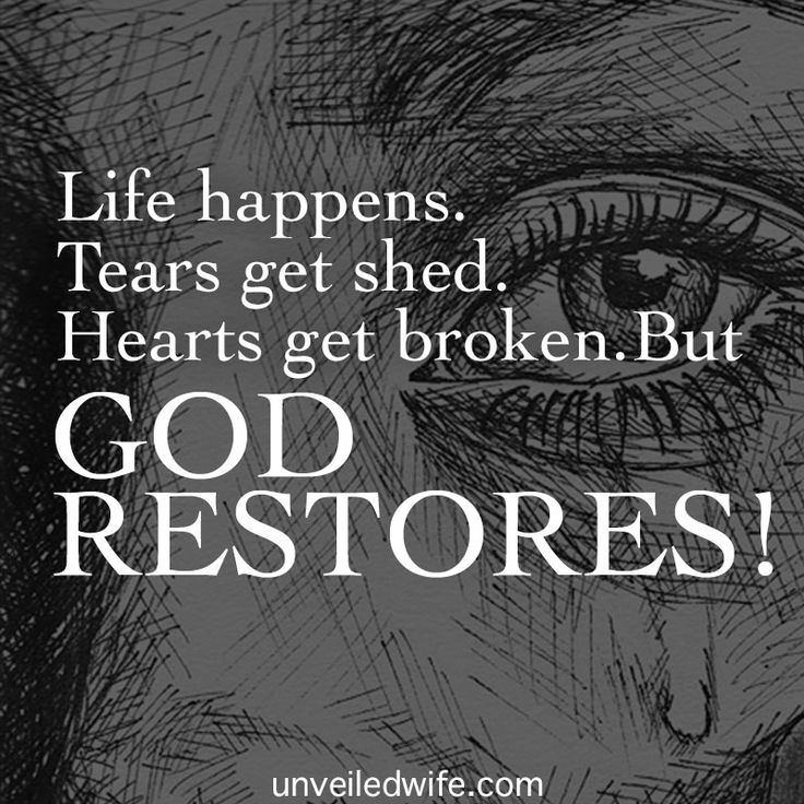Life Happens. Tears Get Shed. Hearts Get Broken. But God Restores! --- I got married almost eight years ago. I remember that time of our life so fondly. It was a fun and exciting time – full of passion for one another and peacefulness. Our problems were small. If you [...]… Read More Here http://unveiledwife.com/life-happens-tears-get-shed-hearts-get-broken-but-god-restores/ #marriage #love