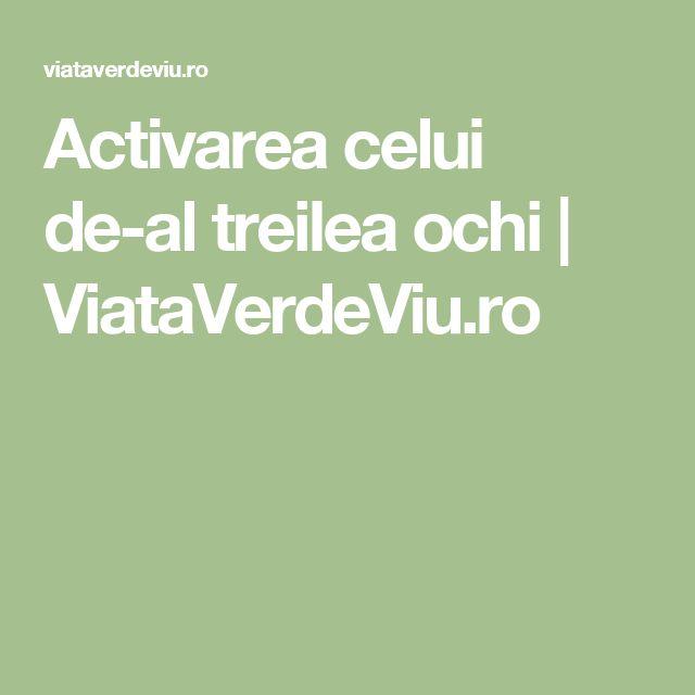 Activarea celui de-al treilea ochi | ViataVerdeViu.ro