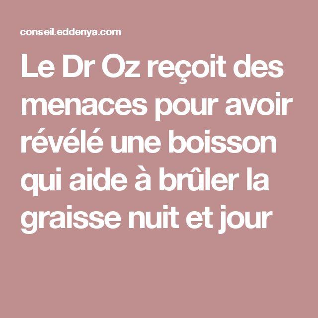 Le Dr Oz reçoit des menaces pour avoir révélé une boisson qui aide à brûler la graisse nuit et jour