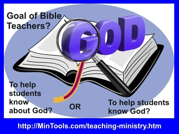 What is the ultimate goal of Bible teaching? How much of a priority does this objective have in the way you prepare, present, and follow up a lesson?