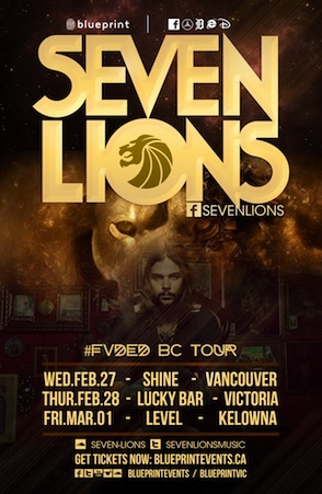 SEVEN LIONS -- #FVDED BC TAKEOVER :: February 28th at Lucky Bar, Victoria - Blueprintevents.ca