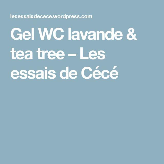 Gel WC lavande & tea tree – Les essais de Cécé