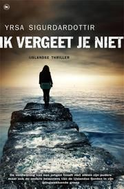 Ik vergeet je niet - iJslandse thriller ebook by Yrsa Sigurdardottir