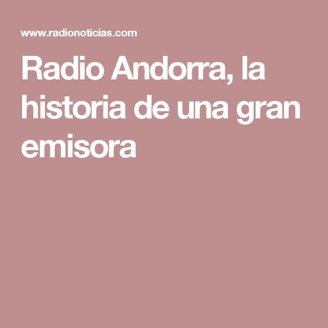 Radio Andorra, la historia de una gran emisora