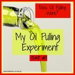 Does Oil Pulling Work?  My Oil Pulling Experiment.
