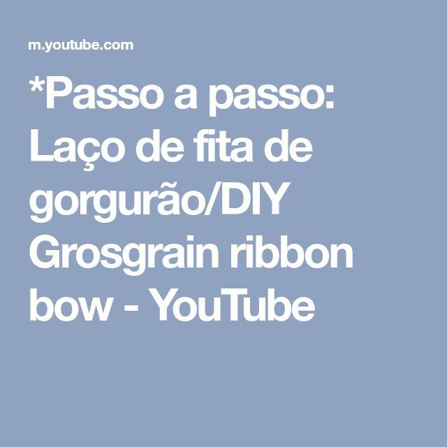 *Passo a passo: Laço de fita de gorgurão/DIY Grosgrain ribbon bow - YouTube