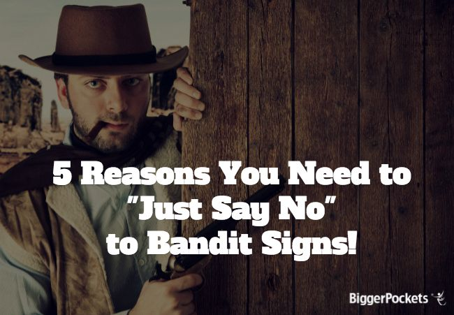 Every person starting out in real estate is told to start out using bandit signs. But you really shouldn't do that and here's why...